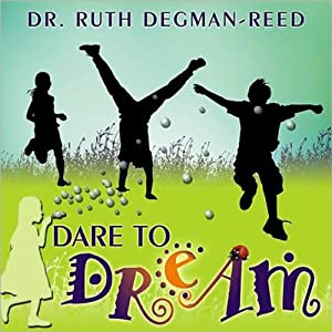 Dare to Dream: Creative Stories and Poems for Kids | [Dr. Ruth Degman-Reed]