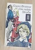 Die noble Straße: Ein Roman aus d. Südstaaten (3499109123) by Gwen Bristow