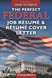 img - for How to Write the Perfect Federal Job Resume & Resume Cover Letter: With Companion CD-ROM book / textbook / text book