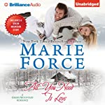 All You Need Is Love: Green Mountain, Book 1 | Marie Force