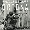 Ortona: Canada's Epic World War II Battle Audiobook by Mark Zuehlke Narrated by William Dufris