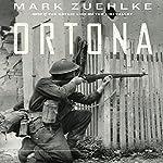 Ortona: Canada's Epic World War II Battle   Mark Zuehlke