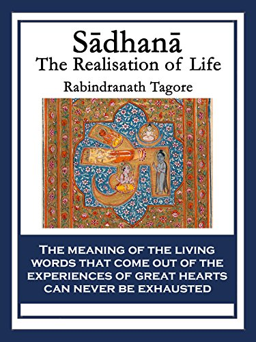 Rabindranath Tagore - Sādhanā: The Realisation of Life