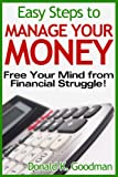 img - for Easy Steps to Manage Your Money: Free Your Mind from Financial Struggle! book / textbook / text book