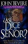 Asi Dice El Senor: C�Mo Discernir Cua...