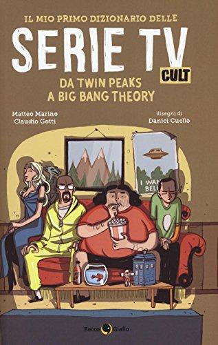 Il mio primo dizionario delle serie tv cult Da Twin Peaks a Big Bang Theory PDF