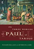 img - for The Three Worlds of Paul of Tarsus book / textbook / text book