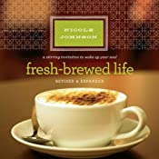 Fresh-Brewed Life: A Stirring Invitation to Wake Up Your Soul | [Nicole Johnson]