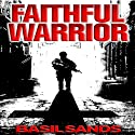 Faithful Warrior (       UNABRIDGED) by Basil Sands Narrated by Basil Sands