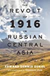 The Revolt of 1916 in Russian Central...