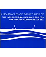 Pocket Book of the International Regulations for Preventing Collisions at Sea: A Seaman's Guide
