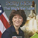 img - for Sally Ride: The Sky's the Limit (Infomax Common Core Readers: Level L) book / textbook / text book