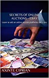 Secrets of Online Auctions - eBay: Learn to sell on online auction platforms like a pro