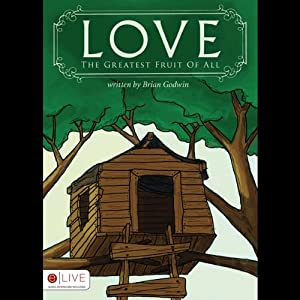 Love - The Greatest Fruit of All | [Brian Godwin]
