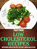 Low Cholesterol Recipes: Superfoods and Gluten Free that May Lower Cholesterol