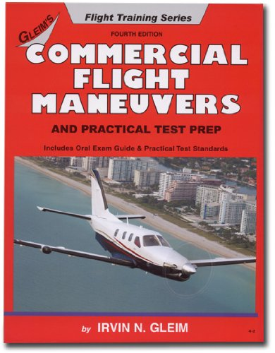 Commercial Pilot Flight Maneuvers and Practical Test Prep