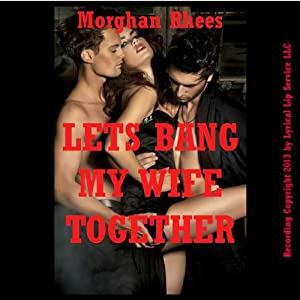 Let's Bang My Wife Together Audiobook