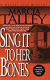 Sing It to Her Bones (0440235170) by Talley, Marcia