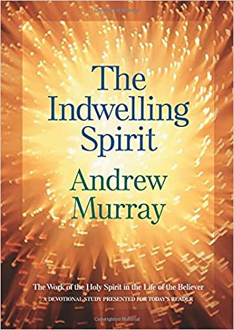The Indwelling Spirit: The Work of the Holy Spirit in the Life of the Believer