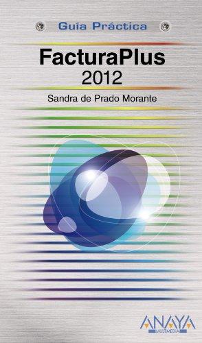 FacturaPlus 2012 (Guías Prácticas)
