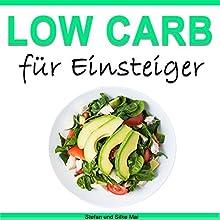 Low Carb für Einsteiger: Abnehmen in 7 Tagen [Low Carb for Beginners: Lose Weight in 7 Days] Hörbuch von Stefan Mai Gesprochen von: Markus Kasanmascheff