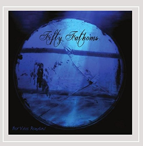 Her Voice Remains - Fifty Fathoms