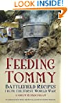 Feeding Tommy: Battlefield Recipes fr...