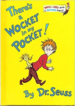 Theres a Wocket in My Pocket: Seuss: Amazon.com: Books