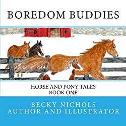 Boredom Buddies: Horse and Pony Tales Book One