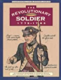 Revolutionary Soldier: 1775-1783 (Illustrated Living History Series) (1564401669) by C. Keith Wilbur