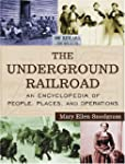 The Underground Railroad Set: An Ency...