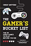 The Gamer's Bucket List: The 50 Video...