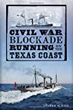 Civil War Blockade Running on the Texas Coast