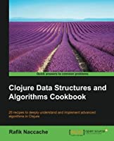 Clojure Data Structures and Algorithms Cookbook Front Cover