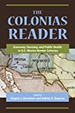 img - for The Colonias Reader: Economy, Housing and Public Health in U.S.- Mexico Border Colonias book / textbook / text book