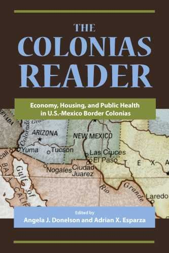 the-colonias-reader-economy-housing-and-public-health-in-us-mexico-border-colonias