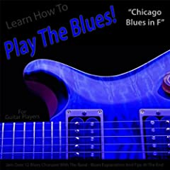 Learn How to Play the Blues! (Chicago Blues in F) [for Guitar Players]