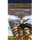 Custer's Last Campaign: Mitch Boyer and the Little Bighorn Reconstructed ~ John S. Gray