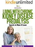 Living with Chronic Kidney Disease - Pre-Dialysis (English Edition)