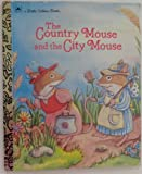 COUNTRY MOUSE AND THE CITY MOUSE (LITTLE GOLDEN BOOK)