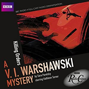 BBC Radio Crimes: A V.I. Warshawski Mystery: Killing Orders | [Sara Paretsky]