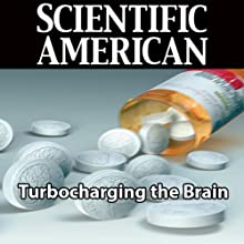Scientific American: Turbocharging the Brain (       UNABRIDGED) by Gary Stix Narrated by Mark Moran