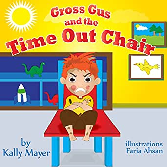 (Children's Book) Gross Gus and the TIME OUT Chair (Illustrated Picture Book for ages 3-8
