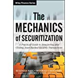 The Mechanics of Securitization: A Practical Guide to Structuring and Closing Asset-Backed Security Transactions...