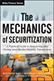 img - for The Mechanics of Securitization: A Practical Guide to Structuring and Closing Asset-Backed Security Transactions (Wiley Finance) book / textbook / text book