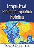 Longitudinal Structural Equation Modeling: Methodology in the Social Sciences