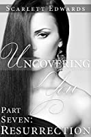 Uncovering You 7: Resurrection (English Edition)