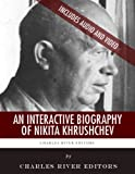 An Interactive Biography of Nikita Khrushchev