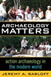 Archaeology Matters: Action Archaeolo...