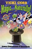 Magic ... Naturally!: Science Entertainments & Amusements (0064460312) by Cobb, Vicki